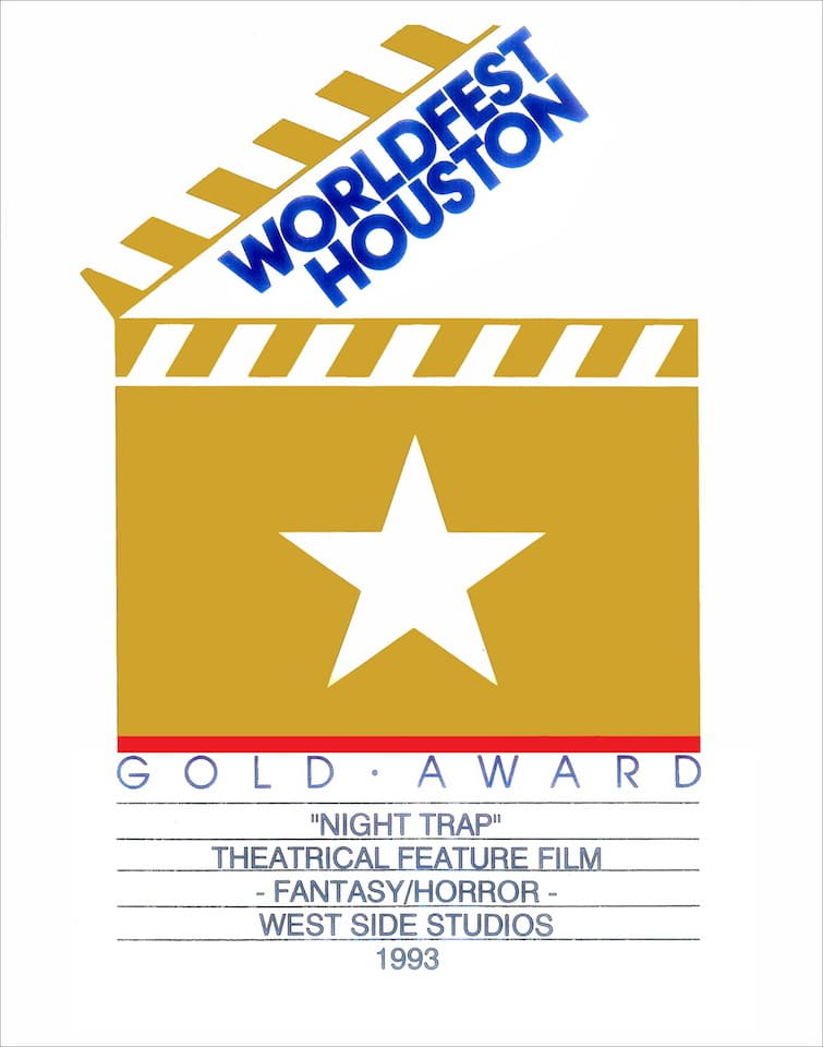1. 1st Prize Gold Award NIGHT TRAP Houston Film Festival